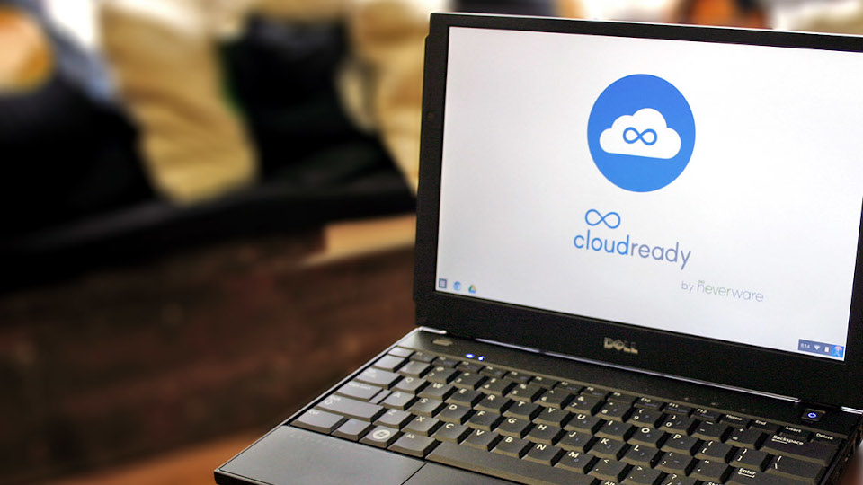 CloudReady – The easy way to set up Chrome OS on your computer